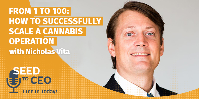 From 1 to 100: How to successfully scale a cannabis operation