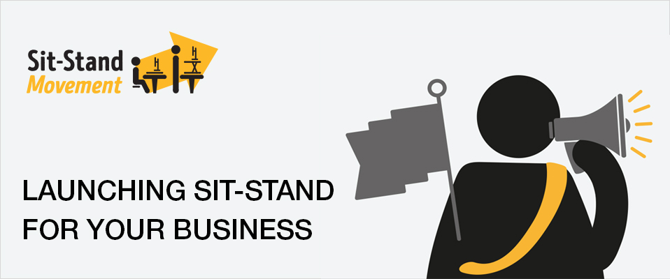 Launching Sit-Stand for your business
