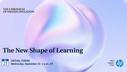Chronicle Webinar: The New Shape of Learning (Sep. 23)