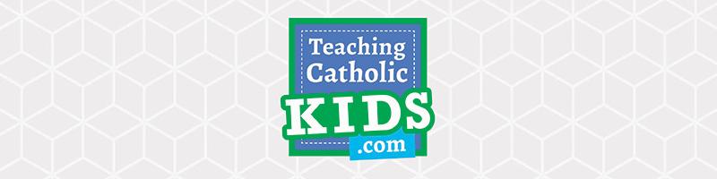 Teaching Catholic Kids
