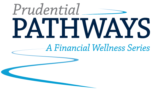 Prudential Pathways - A Financial Wellness Series